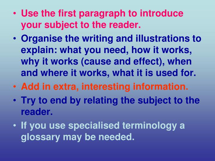 Use the first paragraph to introduce your subject to the reader.
