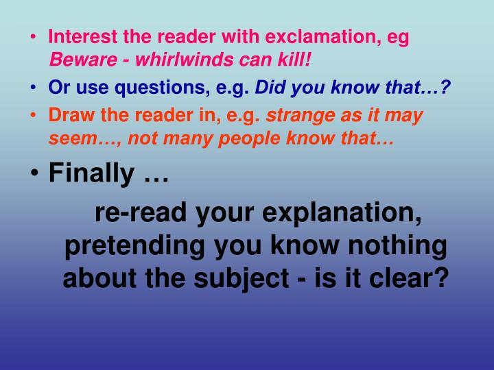 Interest the reader with exclamation, eg