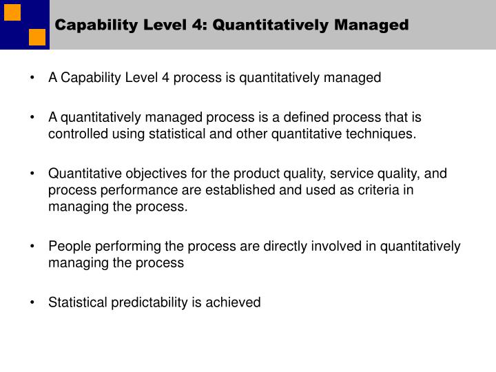 Capability Level 4: Quantitatively Managed