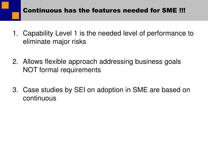 Continuous has the features needed for SME !!!