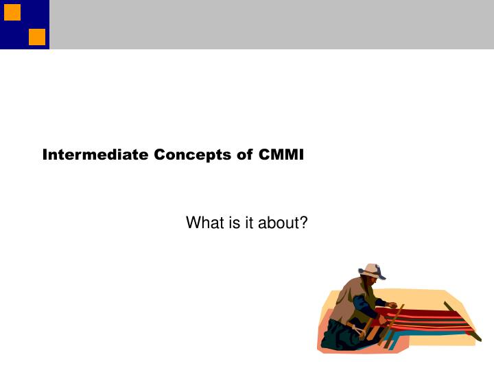 Intermediate concepts of cmmi