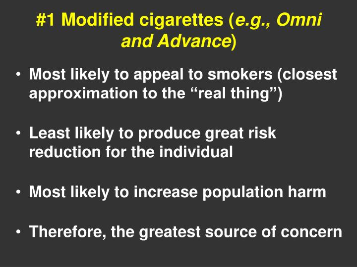 1 modified cigarettes e g omni and advance