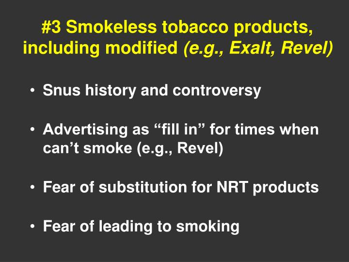 #3 Smokeless tobacco products, including modified