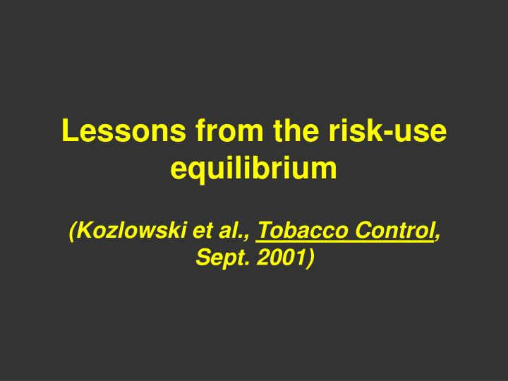 Lessons from the risk-use equilibrium