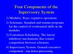 four components of the supervisory system1