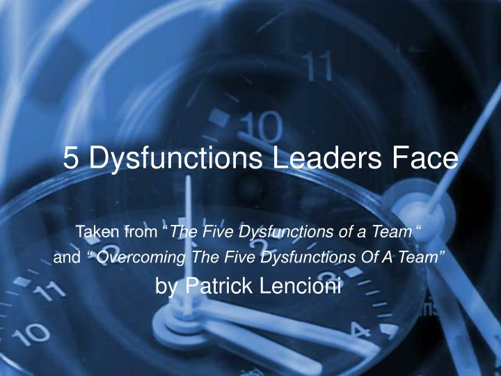 5 Dysfunctions Leaders Face