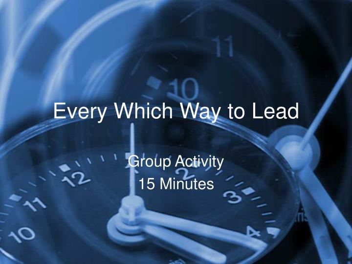 Every Which Way to Lead