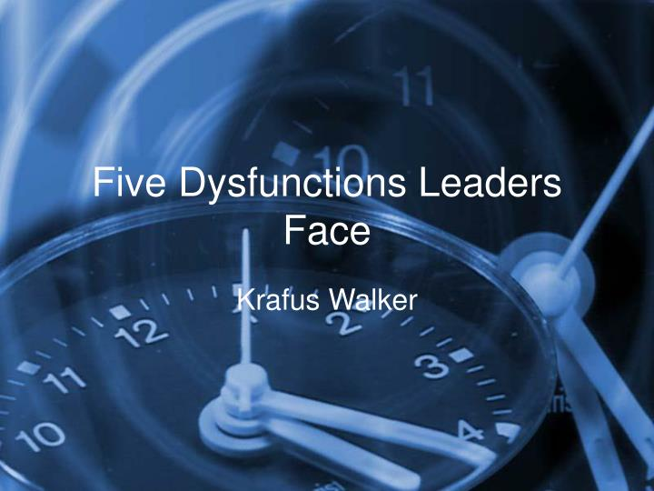 Five Dysfunctions Leaders Face