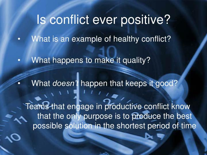 Is conflict ever positive?