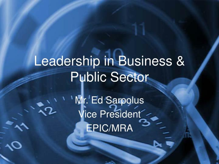 Leadership in Business & Public Sector