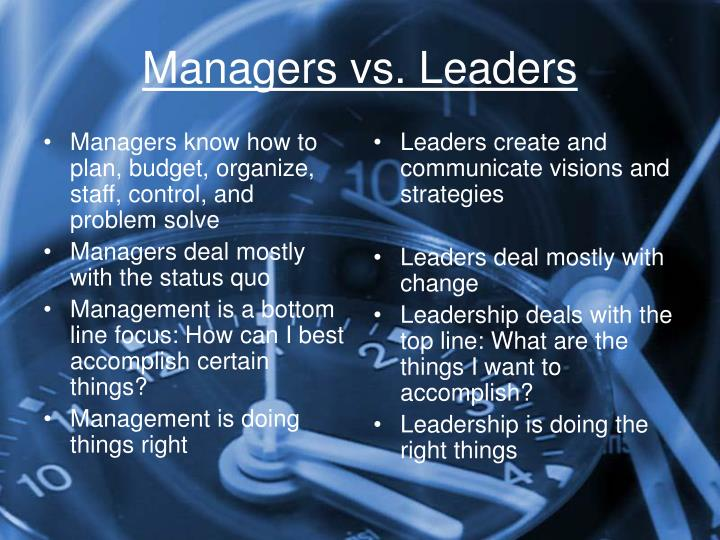 Managers know how to plan, budget, organize, staff, control, and problem solve