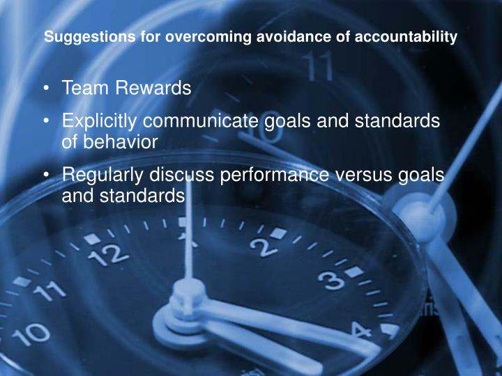 Suggestions for overcoming avoidance of accountability