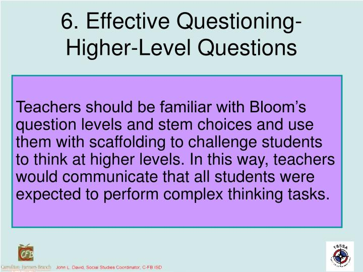 6. Effective Questioning- Higher-Level Questions