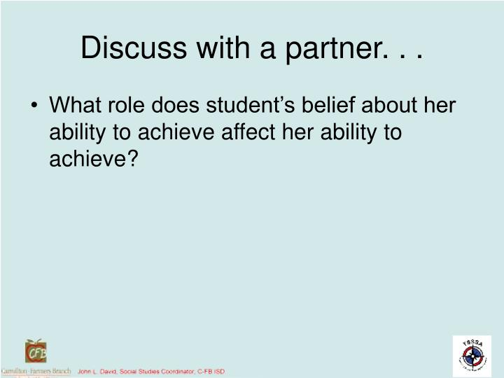 Discuss with a partner. . .