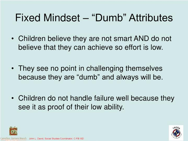"Fixed Mindset – ""Dumb"" Attributes"