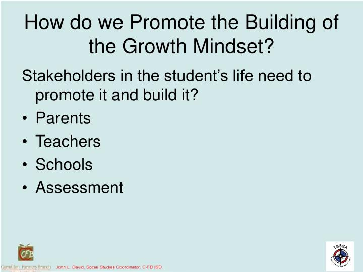 How do we Promote the Building of the Growth Mindset?
