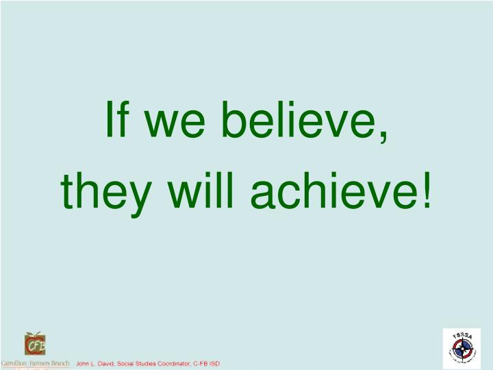 If we believe,