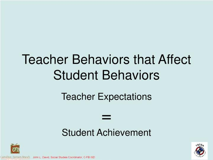 Teacher Behaviors that Affect Student Behaviors