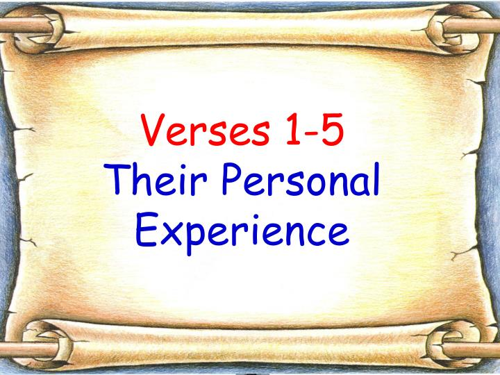 Verses 1 5 their personal experience