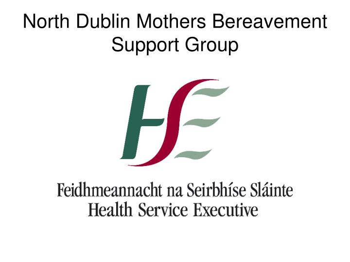 North Dublin Mothers Bereavement Support