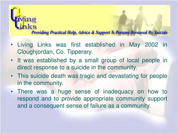 Living Links was first established in May 2002 in Cloughjordan, Co. Tipperary.