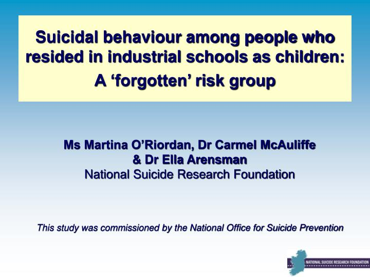 Suicidal behaviour among people who resided in industrial schools as children: