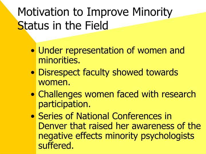 Motivation to Improve Minority Status in the Field
