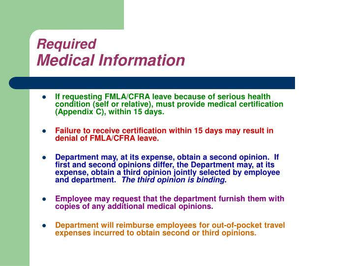 If requesting FMLA/CFRA leave because of serious health condition (self or relative), must provide medical certification (Appendix C), within 15 days.