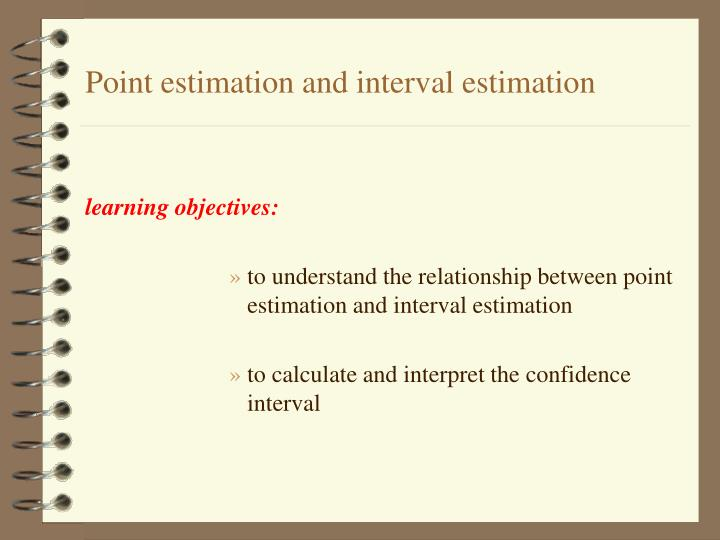 Point estimation and interval estimation