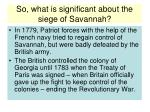 so what is significant about the siege of savannah