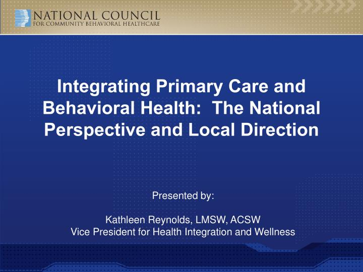 PPT - Integrating Primary Care and Behavioral Health: The ...