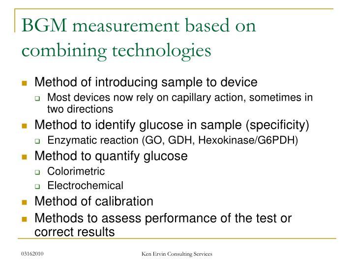 BGM measurement based on combining technologies