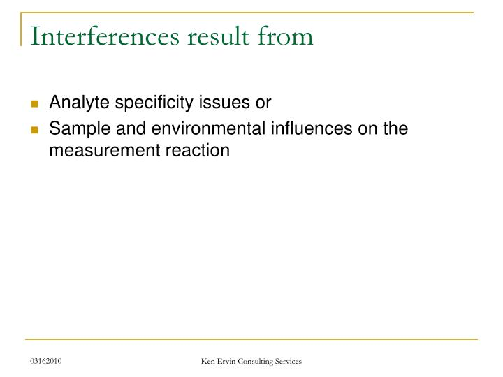 Interferences result from