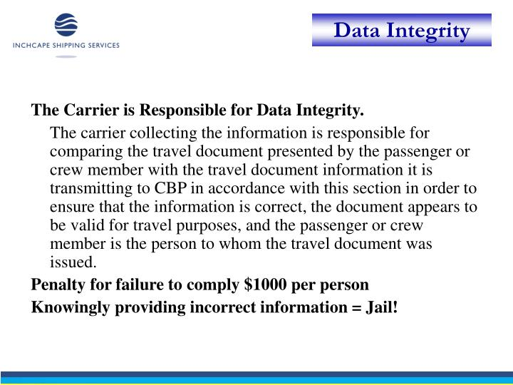 The Carrier is Responsible for Data Integrity.