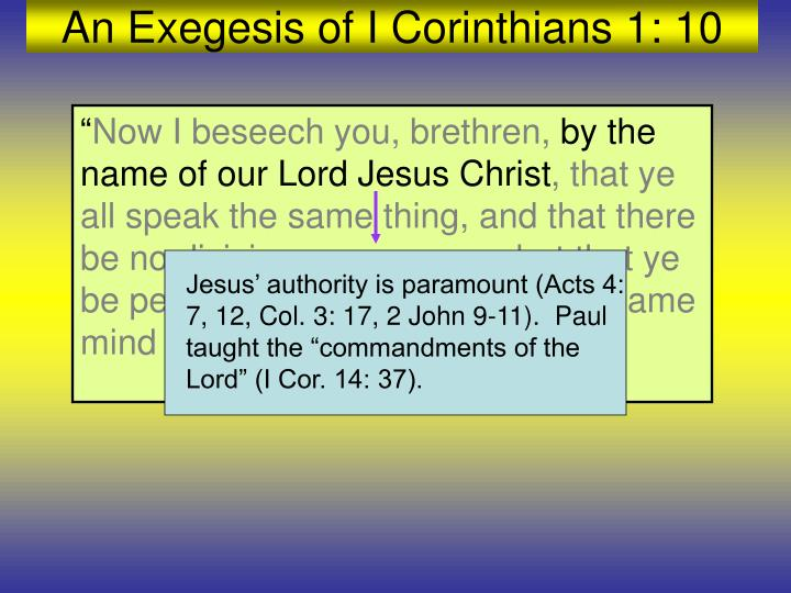 """Jesus' authority is paramount (Acts 4: 7, 12, Col. 3: 17, 2 John 9-11).  Paul taught the """"commandments of the Lord"""" (I Cor. 14: 37)."""