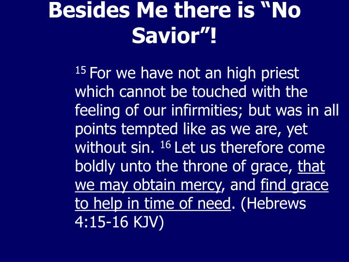 "Besides Me there is ""No Savior""!"