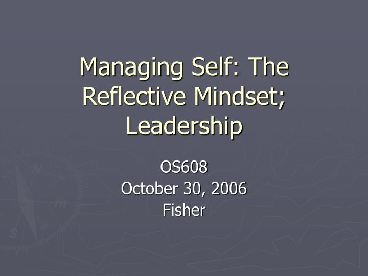 managing self the reflective mindset leadership n.