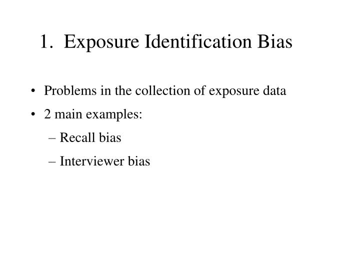 1.  Exposure Identification Bias