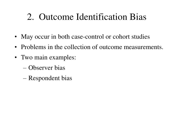 2.  Outcome Identification Bias