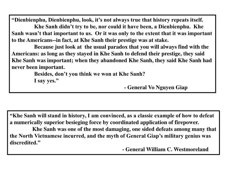 """""""Dienbienphu, Dienbienphu, look, it's not always true that history repeats itself."""