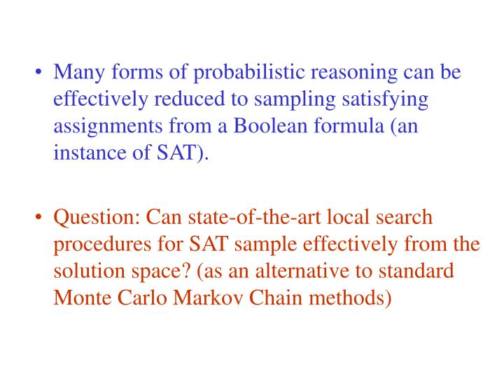 Many forms of probabilistic reasoning can be effectively reduced to sampling satisfying assignments ...