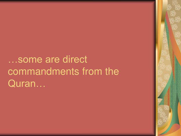 …some are direct commandments from the Quran…