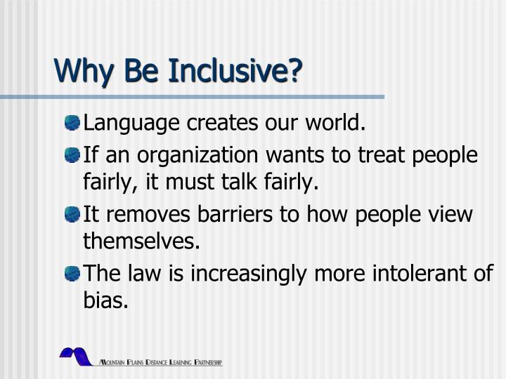 Why Be Inclusive?