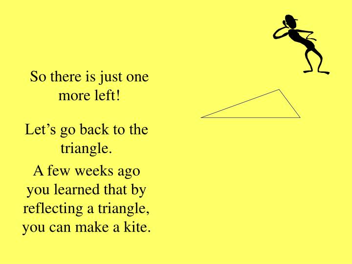 Let's go back to the triangle.