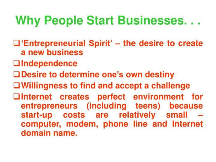 Why People Start Businesses. . .