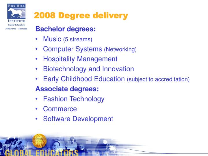 2008 Degree delivery