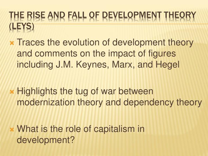 Traces the evolution of development theory and comments on the impact of figures including J.M. Keynes, Marx, and Hegel