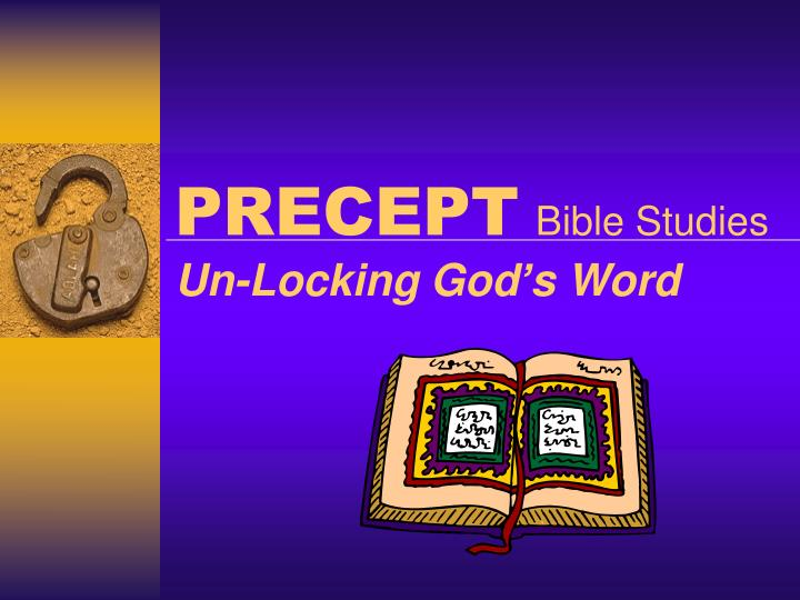 Precept bible studies un locking god s word