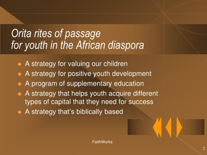 Orita rites of passage for youth in the african diaspora1
