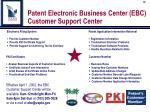 patent electronic business center ebc customer support center